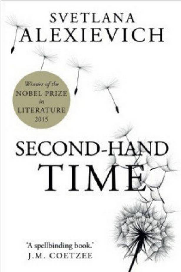 Second Hand Time: The Last of the Soviets by Svetlana Alexievich